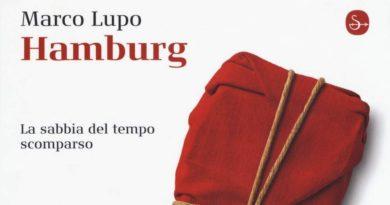 Hamburg, la sabbia del tempo scomparso, un libro di Marco Lupo. (Marcello Mussolìn)
