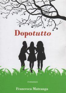 """""""DopoTutto"""" - Romanzo di Francesca Matranga"""